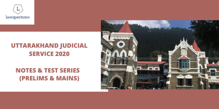 Uttarakhand Judicial Service 2020 :  Notes and Test Series