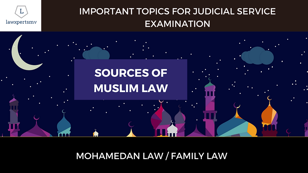 Source of Muslim Law | Family Law | Judicial Service Notes