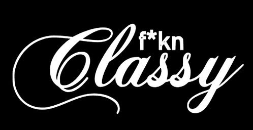 F*kn Classy