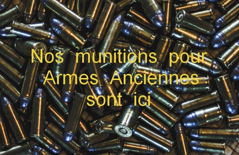 Munitions pour Armes Anciennes