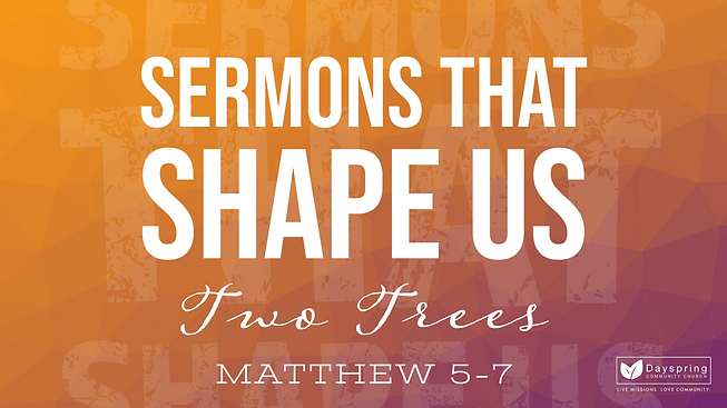 Sermons That Shape Us_ Two Trees.png