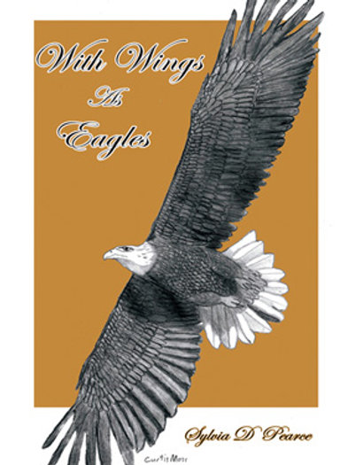 With Wings as Eagles a book: by Sylvia Pearce