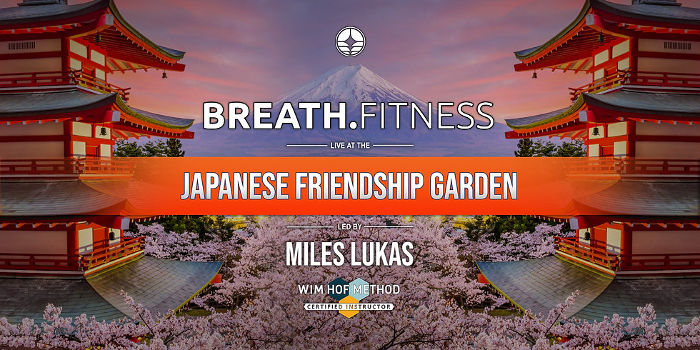 Breath Fitness For Life   Japanese Friendship Garden   Every Friday 9 AM