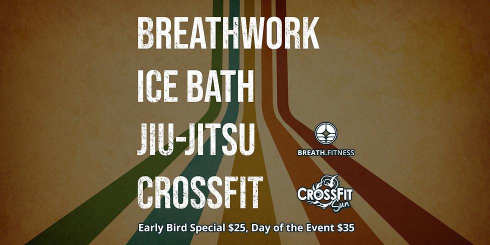 Breathwork, Ice Bath, Jiu-Jitsu, & CrossFit