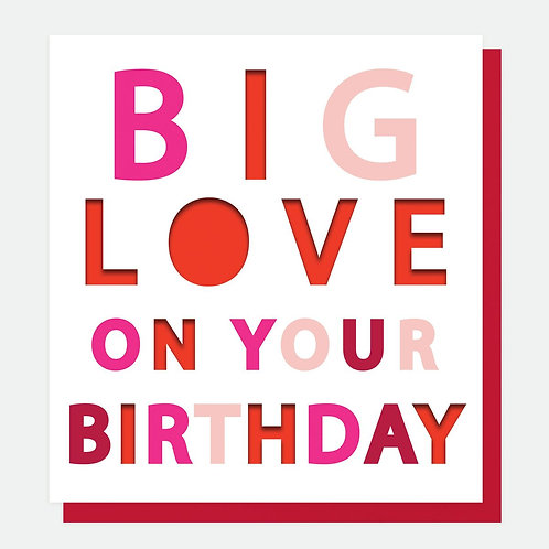 Big Love On Your Birthday