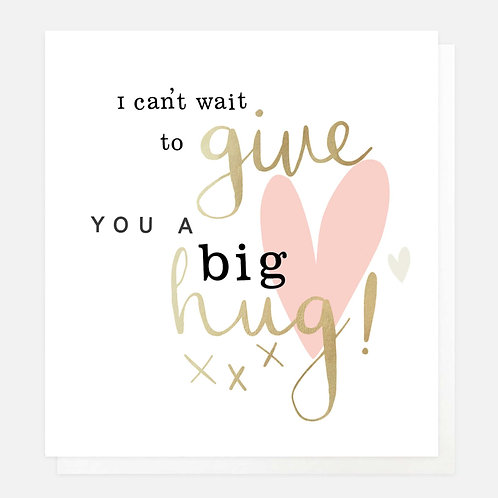 I Can't Wait to Give You a Big Hug