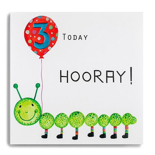 3 Today Hooray! Caterpillar Birthday Card