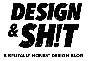 Design & Sh!t