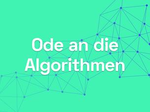 Ode to algorithms