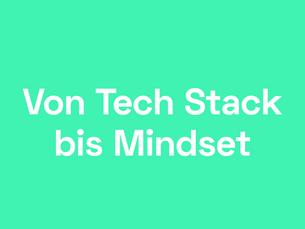 Von Tech Stack bis Mindset - Wie Entwickler:innen arbeiten wollen