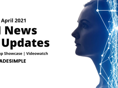AI News and Updates:6th April'21