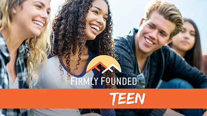 The Firmly Founded Teen - Life Coaching