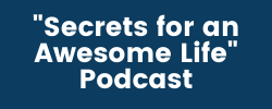 Secrets for an Awesome Life Podcast.png