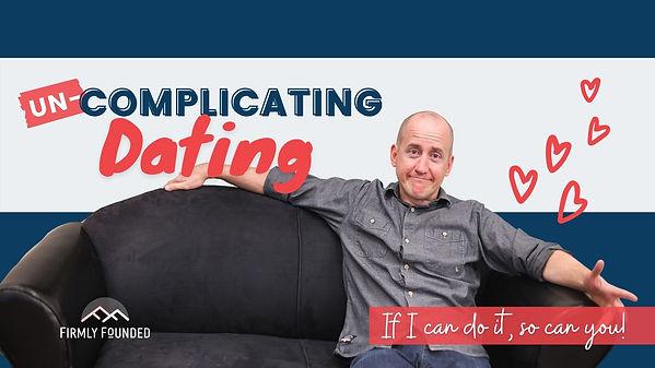 Uncomplicating Dating - Horizontal.jpg