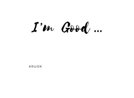 I'm good...
