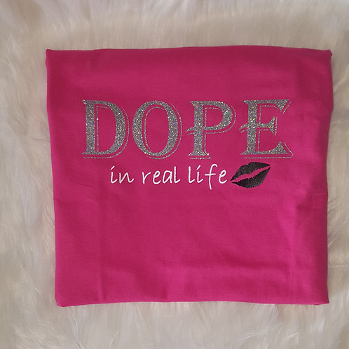 """DOPE In Real Life"" Tee"