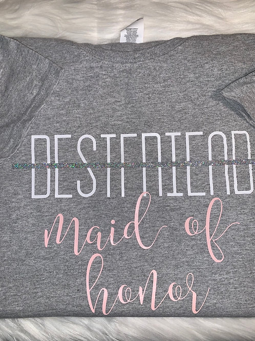 """Bestfriend-Maid of Honor"" Tee"