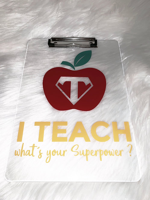 """I Teach, What's Your Super Power"" Clipboard"