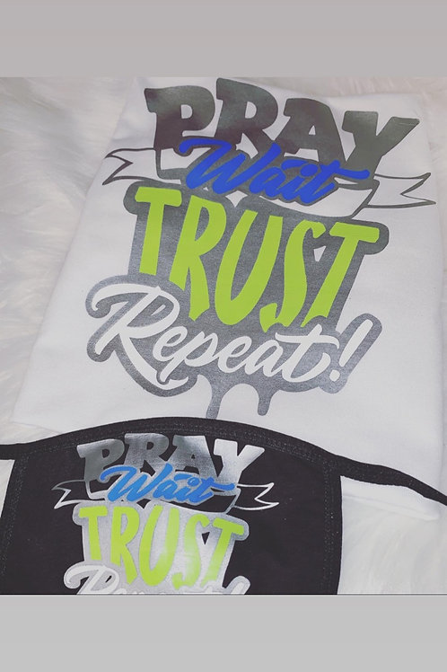 Pray Wait Trust Repeat Face Mask & Tee Set