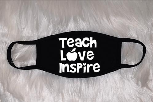 Teach Love Inspire Face Mask