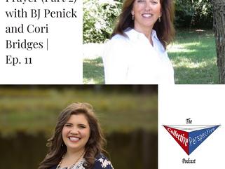 Prayer (Part 2) with BJ Penick and Cori Bridges   Ep. 11