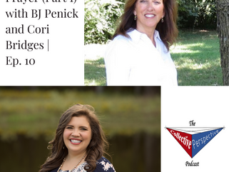Prayer (Part 1) with BJ Penick and Cori Bridges   Ep. 10