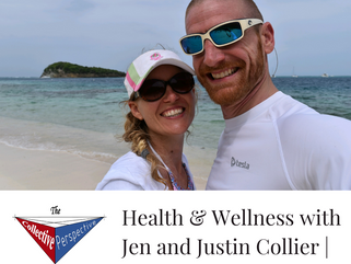 Health & Wellness with Jen & Justin Collier   Ep. 09