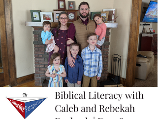 Biblical Literacy with Caleb and Rebekah Drahosh   Ep. 08