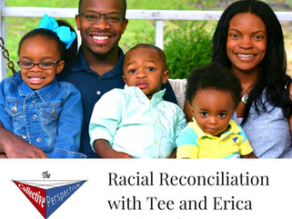 Racial Reconciliation with Tee and Erica Uzoigwe   Ep. 12