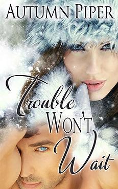 TroubleWontWait344x550.jpg