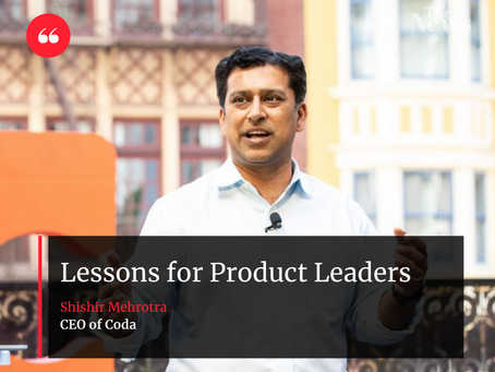 Lessons for Product Leaders - Shishir Mehrotra