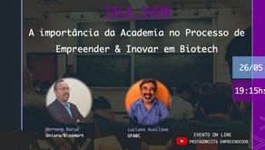 *Convite - TALK SHOW - A Importância da Academia no processo de Empreender & Inovar em Biotech*