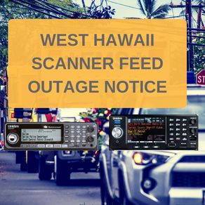 West Hawaii Scanner Feed Outage Notice for November 15th, 2020