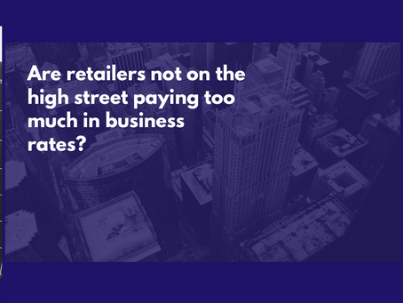 Are retailers not on the high street paying too much in business rates?