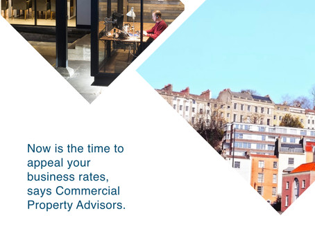 Now is the time to appeal your business rates, says Commercial Property Advisors.