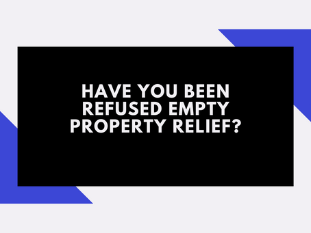 Have you been refused empty property relief?