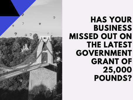 Has your business missed out on the latest government grant of 25,000 pounds?