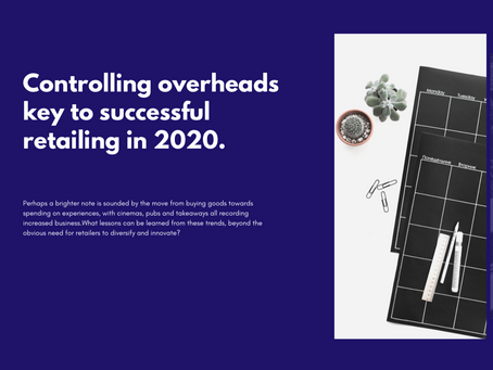 Controlling overheads key to successful retailing in 2020.