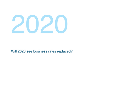 Will 2020 see business rates replaced?