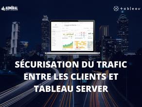 Sécurisation du trafic entre les clients et tableau server