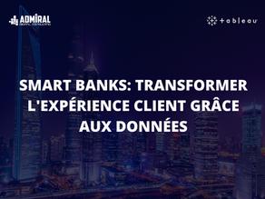 Smart Banks:  Transformer l'expérience client grâce aux données