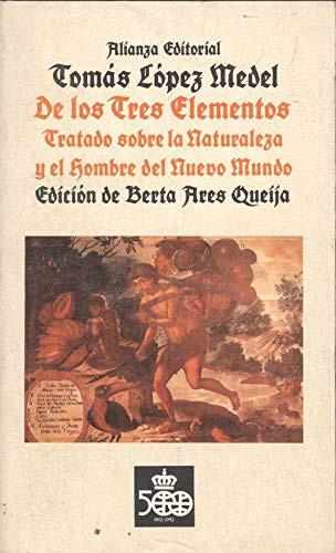 """""""Tratado de los tres elementos"""" (1570), de Tomás López Medel"""