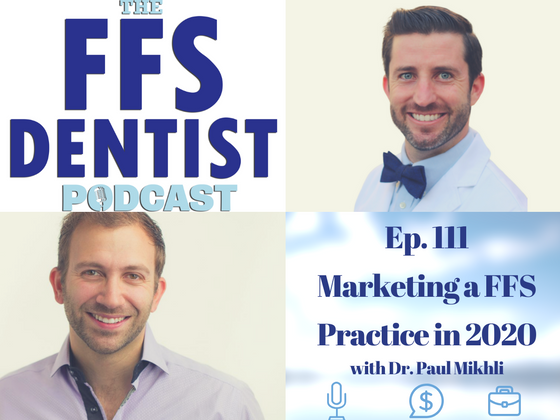 Marketing a FFS Practice in 2020 with Dr. Paul Mikhli
