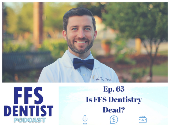 Is FFS Dentistry Dead?