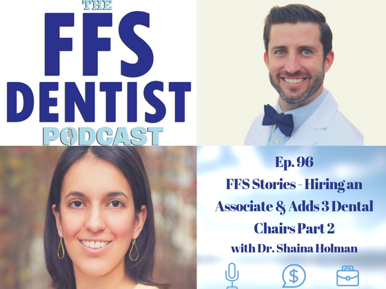 FFS Stories -  Hiring an Associate and Adds 3 Dental Chairs Part 2 with Dr. Shaina Holman