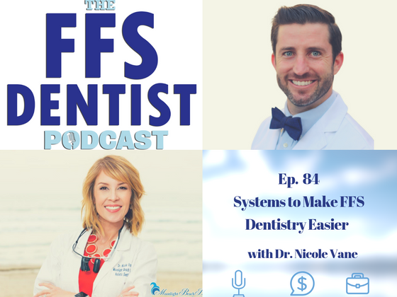 Systems to Make FFS Dentistry Easier with Dr. Nicole Vane