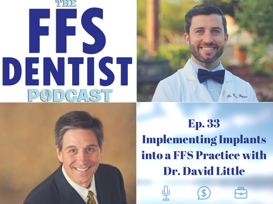 Implementing Implants into a FFS Practice with Dr. David Little