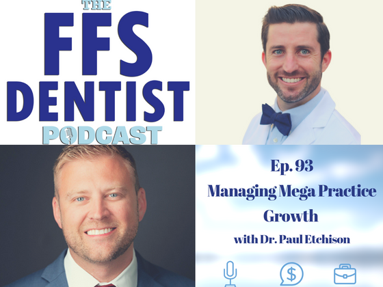 Managing Mega Practice Growth with Dr. Paul Etchison