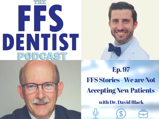 FFS Stories: We Are Not Accepting New Patients with Dr. David Black