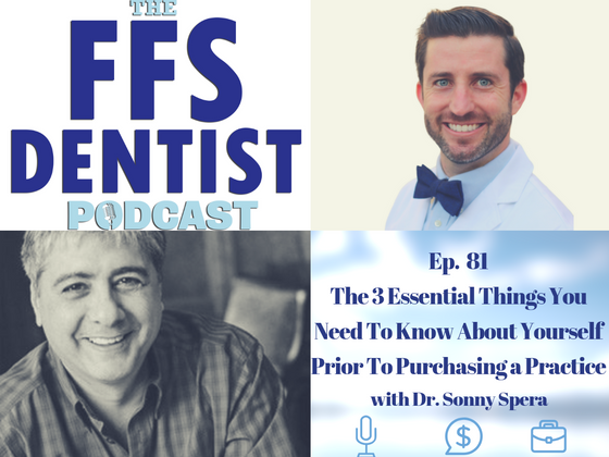 The 3 Essential Things You Need to Know About Yourself Prior to Purchasing a Practice With Dr. Sonny